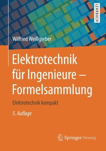 Elektrotechnik für Ingenieure – Formelsammlung: Elektrotechnik kompakt