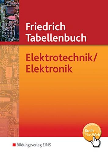 Tabellenbücher / Formelsammlungen Elektroberufe: Friedrich Tabellenbuch, Elektrotechnik / Elektronik