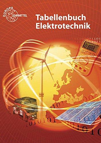 Tabellenbuch Elektrotechnik: Tabellen – Formeln – Normenanwendungen