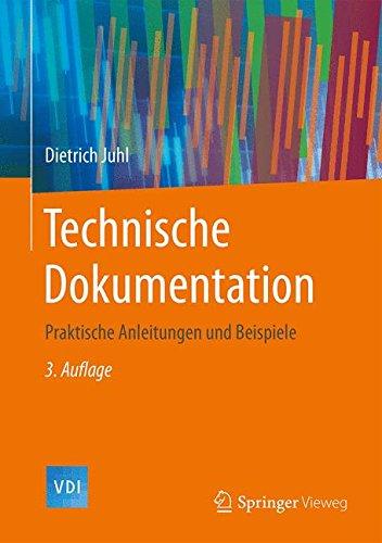 Technische Dokumentation: Praktische Anleitungen und Beispiele (VDI-Buch)